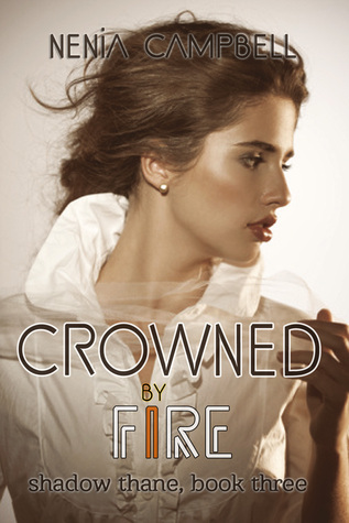 Crowned Fire (Shadow Thane, #3) by Nenia Campbell