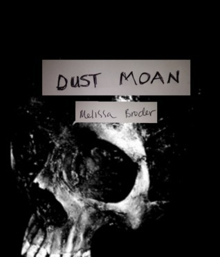 Dust Moan  by  Melissa Broder