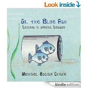 Gil the Blue Fish Learns a Special Lesson  by  Michael Edgar Chace