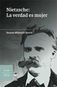Nietzsche: La verdad es mujer  by  Susana Münnich