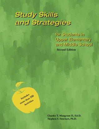 Study Skills and Strategies for Students in Upper Elementary and Middle School - Second Edition Charles T. Mangrum II