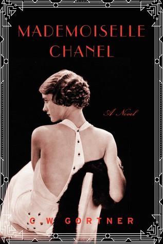 Mademoiselle Chanel: A Novel  by  C.W. Gortner