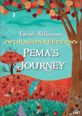 Pemas Journey (Dragon Keeper #4.5) Carole Wilkinson