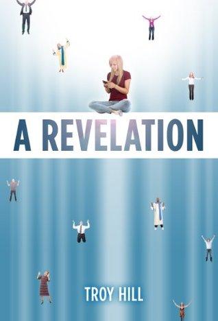 A Revelation Troy Ernest Hill