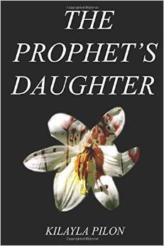 The Prophets Daughter Kilayla Pilon