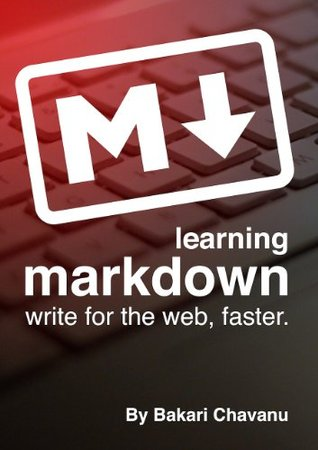 Learning Markdown: Write for the web, faster  by  Bakari Chavanu