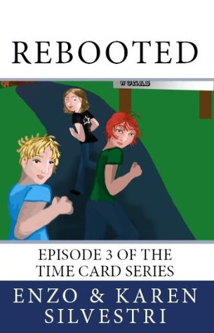 Rebooted (Time Card Series Book 1)  by  Enzo Silvestri