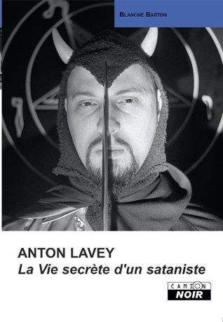 ANTON LAVEY La vie secrète dun sataniste (Camion Noir) Camion Blanc