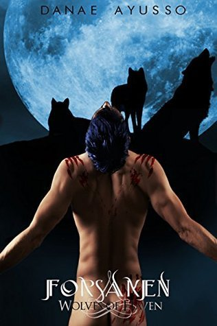 Forsaken (Wolves of Haven Book 3) Danae Ayusso