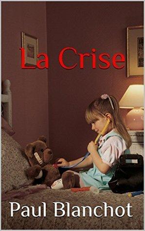 La crise Paul Blanchot