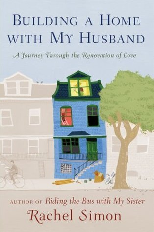 The House on Teachers Lane: A Memoir of Home, Healing, and Loves Hardest Questions  by  Rachel Simon