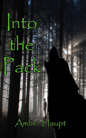 Into the Pack (#1)  by  Amber Haupt