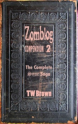 Zomblog Compendium (Vol. 2)  by  T.W. Brown