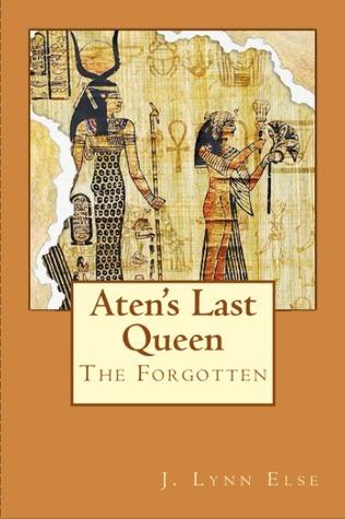 The Forgotten: Atens Last Queen  by  J. Lynn Else