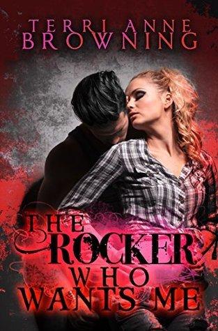 The Rocker Who Wants Me (The Rocker, #7)  by  Terri Anne Browning