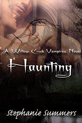 Haunting (Willow Creek Vampire Series, #2) Stephanie   Summers