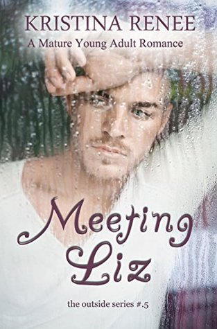 Meeting Liz (The Outside Series #1.5) Kristina Renee