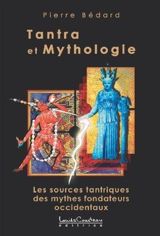 Tantra et mythologie  by  Pierre Bédard