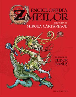 Enciclopedia zmeilor (Ediţia 2012) Mircea Cărtărescu