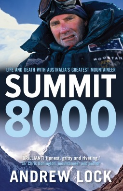 Summit 8000: Life and death with Australias greatest mountaineer  by  Andrew Lock