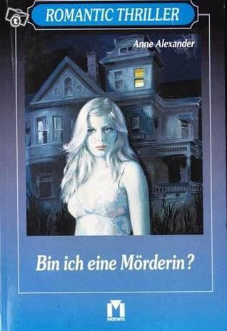 Bin ich eine Mörderin?  by  Anne Alexander