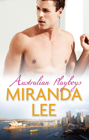 Australian Playboys: The Playboys Virgin/The Playboy In Pursuit/The Virgin Bride  by  Miranda Lee