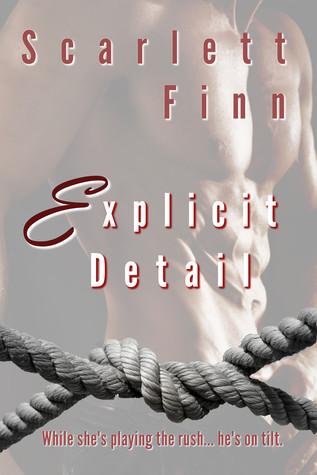 Explicit Detail (Explicit, #2)  by  Scarlett Finn
