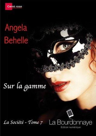 Sur la gamme (La Societe - Tome 7)  by  Angela Behelle