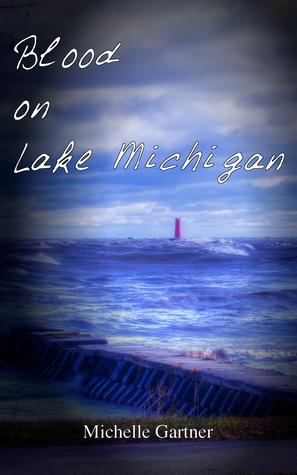 Blood on Lake Michigan  by  Michelle Gartner