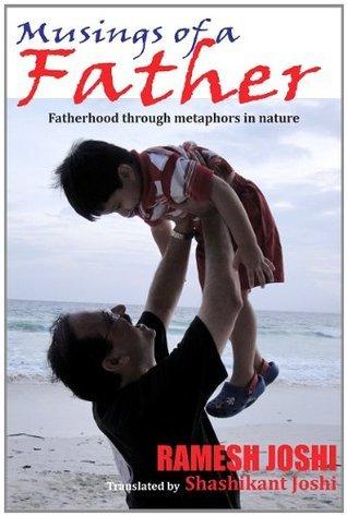 Pitaa - Musings of a Father Ramesh Joshi