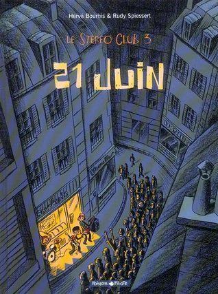 21 Juin (Le Stéréo Club, #3)  by  Hervé Bourhis