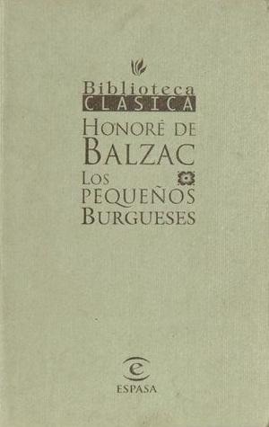 Los pequeños burgueses Honoré de Balzac