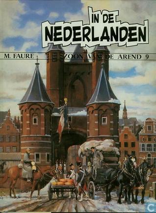 In de Nederlanden (Zoon van de Arend, #9)  by  Michel Faure