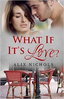 What If Its Love?  by  Alix Nichols
