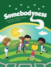 Somebodyness: A Workbook to Help Kids Improve Their Self-Confidence  by  Erainna Winnett