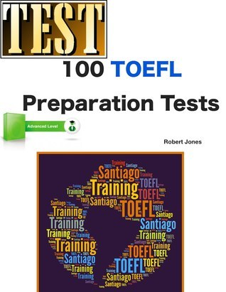 100 TOEFL Preparation Tests - Advanced Level  by  Robert Jones