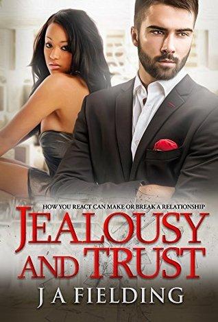 Jealousy and Trust (A Billionaire BWWM Romance Book 2)  by  J.A. Fielding