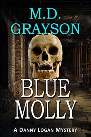 Blue Molly (Danny Logan Mystery, #5) M.D. Grayson