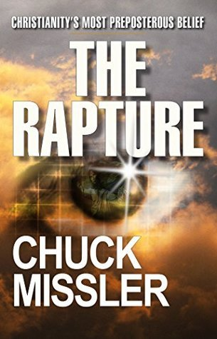 The Rapture: Christianitys Most Preposterous Belief  by  Chuck Missler