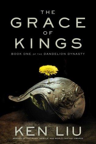 The Grace of Kings (The Dandelion Dynasty #1)  by  Ken Liu