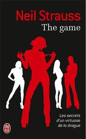 The game : Les secrets dun virtuose de la drague  by  Neil Strauss