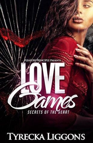 Love Games  by  Tyrecka Liggons