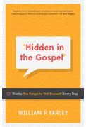 Hidden in the Gospel Farley William Farley