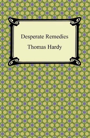 Desperate Remedies [with Biographical Introduction] Thomas Hardy