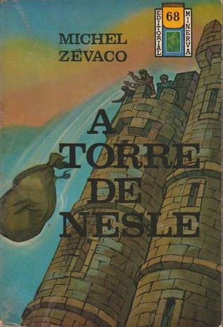 A torre de Nesle - terceiro volume (Biblioteca Popular Minerva, #68)  by  Michel Zévaco