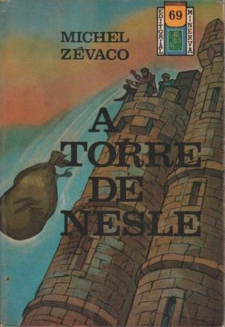 A torre de Nesle - quarto volume (Biblioteca Popular Minerva, #69)  by  Michel Zévaco