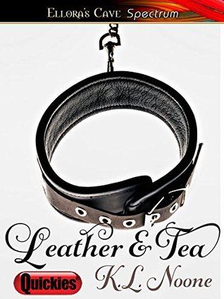 Leather & Tea  by  K.L. Noone