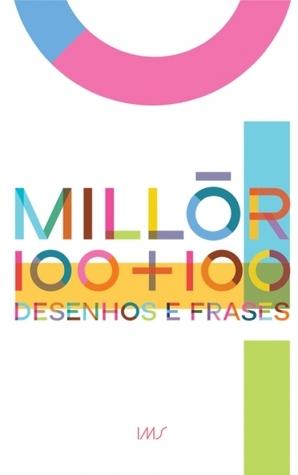 Millôr 100 + 100: Desenhos e Frases  by  Millôr Fernandes