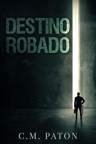 Destino Robado  by  C.M. Paton