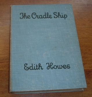 The Cradle Ship Edith Howes